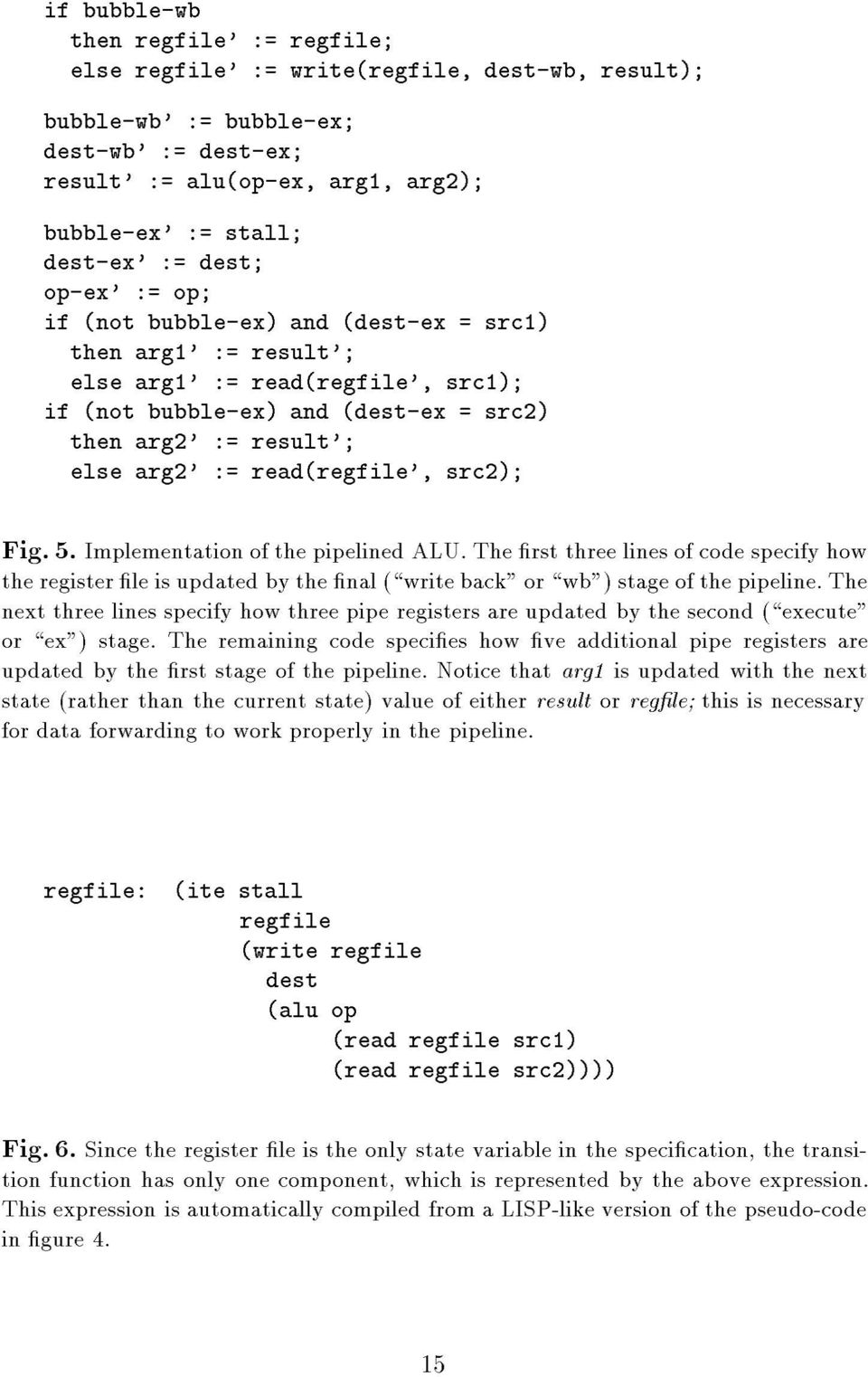 "read(regfile', src2); Fig. 5. Implementation of the pipelined ALU. The rst three lines of code specify how the register le is updated by the nal (\write back"" or \wb"") stage of the pipeline."