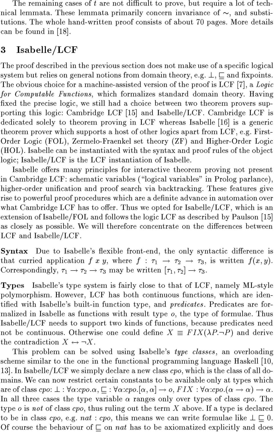3 Isabelle/LCF The proof described in the previous section does not make use of a specic logical system but relies on general notions from domain theory, e.g.?, v and xpoints.