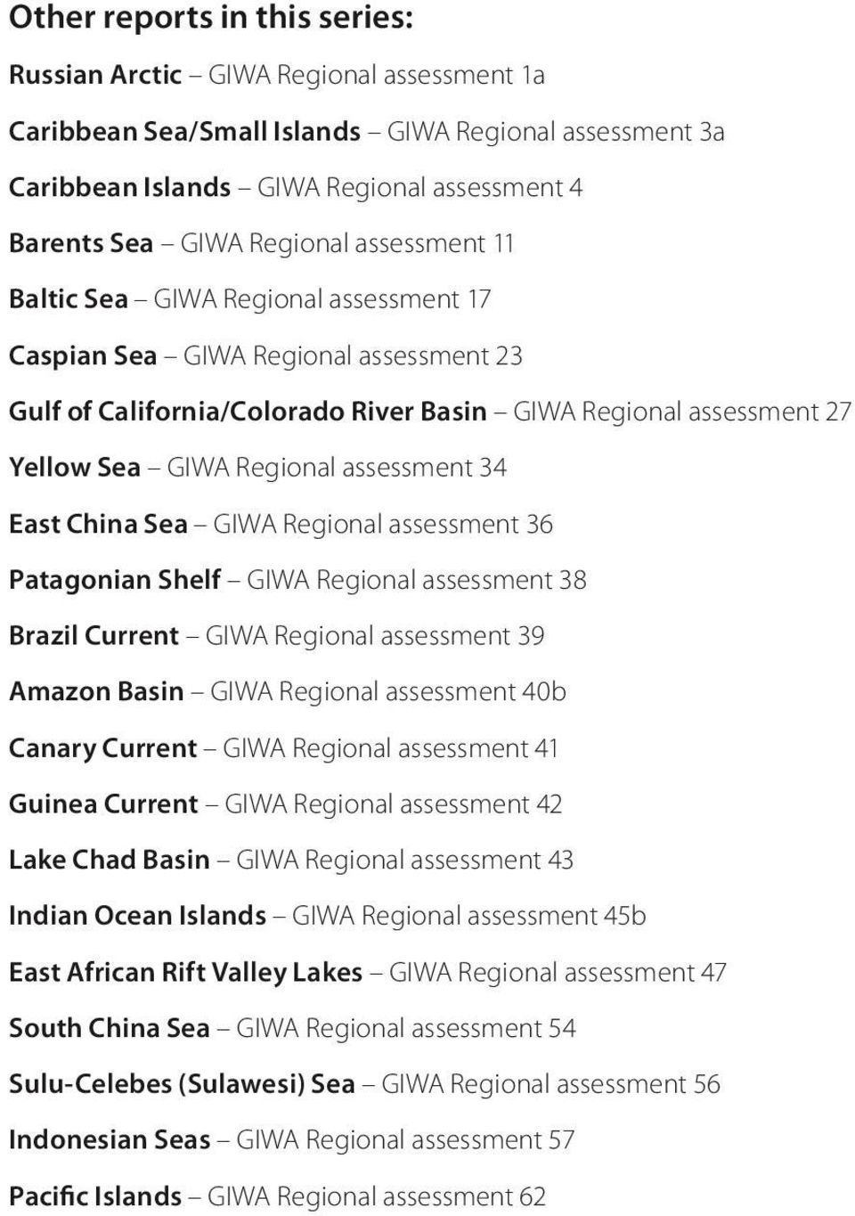 East China Sea GIWA Regional assessment 36 Patagonian Shelf GIWA Regional assessment 38 Brazil Current GIWA Regional assessment 39 Amazon Basin GIWA Regional assessment 40b Canary Current GIWA