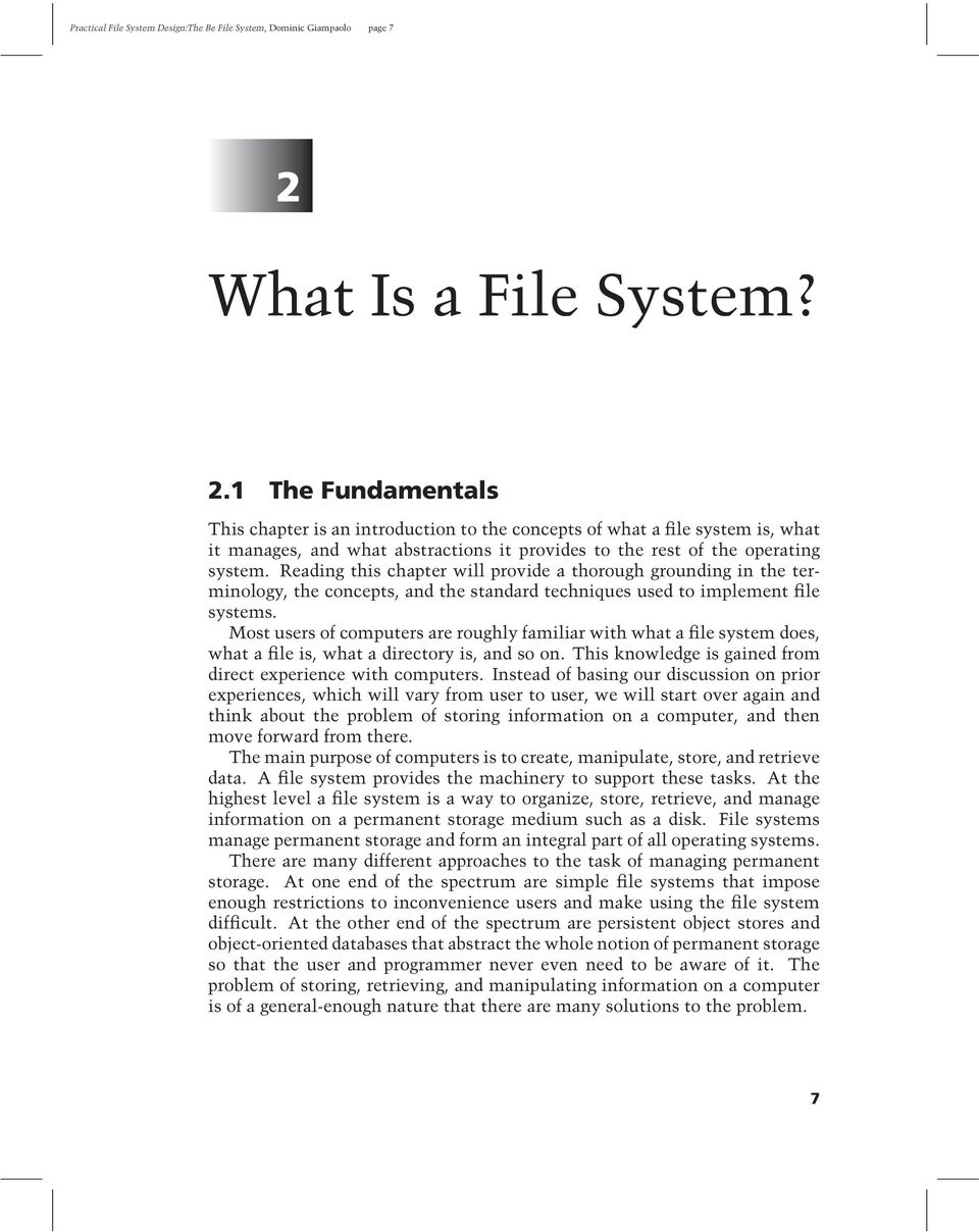 1 The Fundamentals This chapter is an introduction to the concepts of what a file system is, what it manages, and what abstractions it provides to the rest of the operating system.