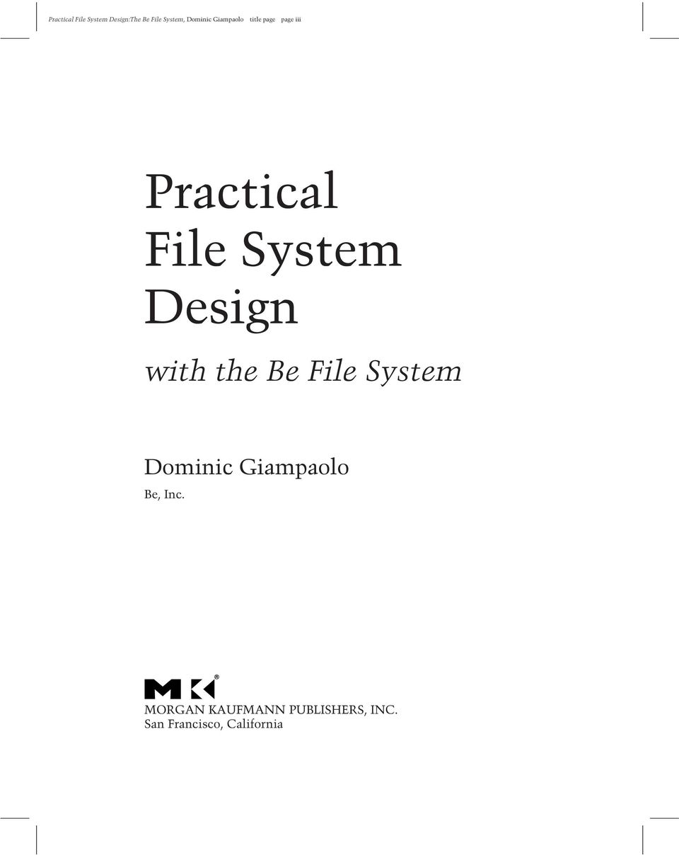 Design with the Be File System Dominic Giampaolo Be, Inc.