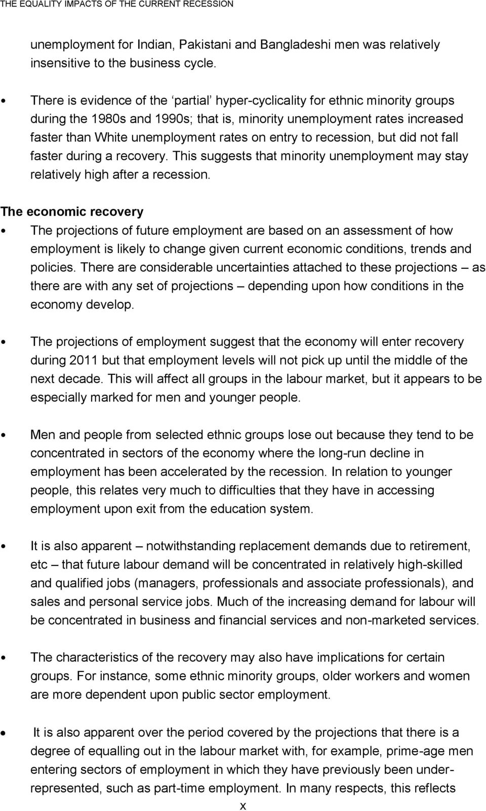 to recession, but did not fall faster during a recovery. This suggests that minority unemployment may stay relatively high after a recession.