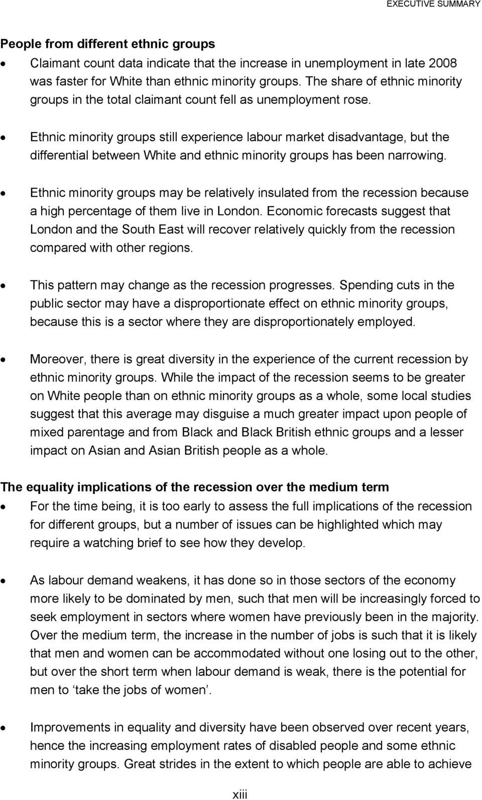 Ethnic minority groups still experience labour market disadvantage, but the differential between White and ethnic minority groups has been narrowing.