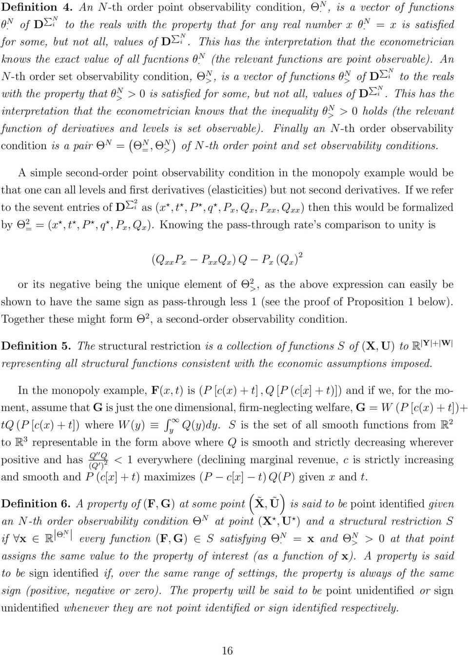 of D P N i. This has the interpretation that the econometrician knows the exact value of all fucntions θ N (the relevant functions are point observable).