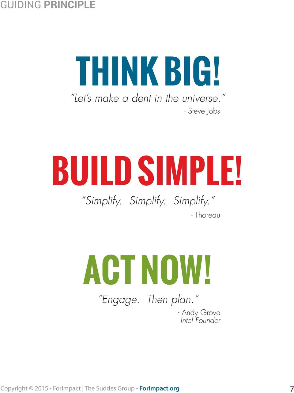 Simplify. Simplify. Simplify. - Thoreau ACT NOW! Engage.