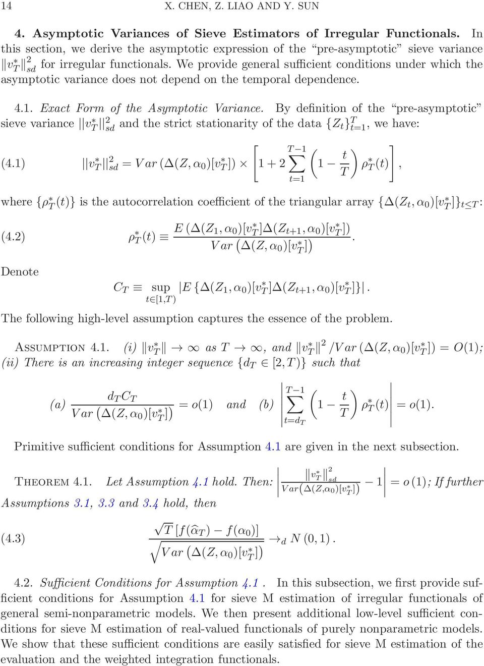 We provide general sufficient conditions under which the asymptotic variance does not depend on the temporal dependence. 4.1. Exact Form of the Asymptotic Variance.
