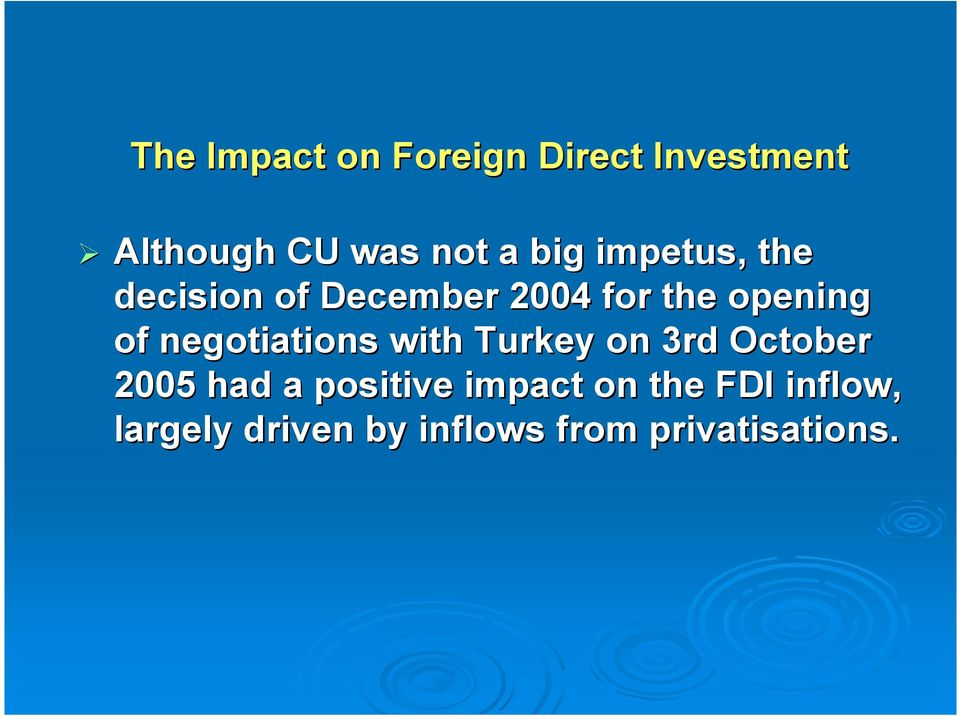 negotiations with Turkey on 3rd October 2005 had a positive