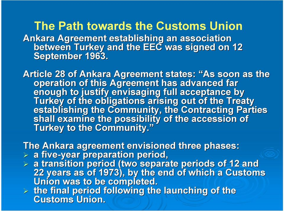 of the Treaty establishing the Community, the Contracting Parties shall examine the possibility of the accession of Turkey to the Community.