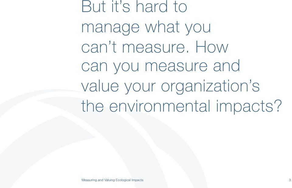 How can you measure and value your