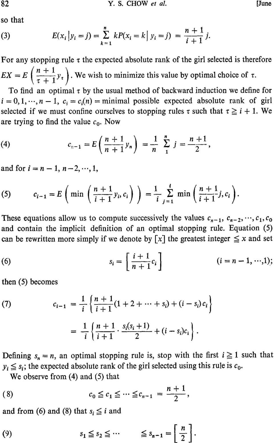 To find an optimal z by the usual method of backward induction we define for i= O, 1,.