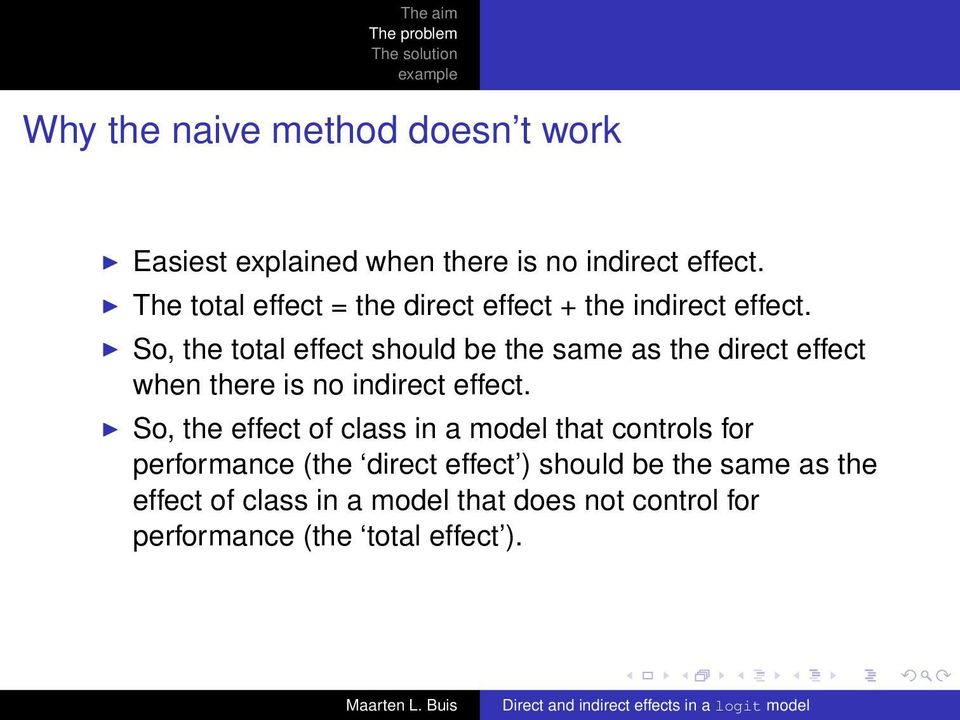 So, the total effect should be the same as the direct effect when there is no indirect effect.