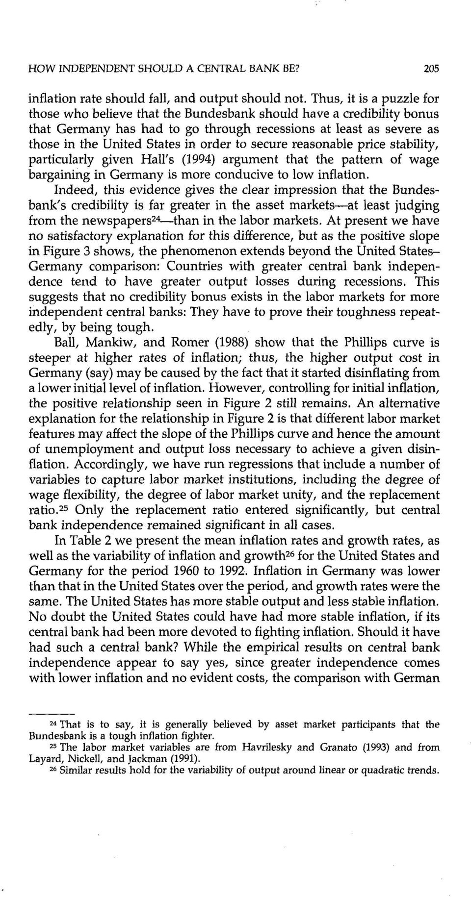 to secure reasonable price stability, particularly given Hall s (1994) argument that the pattern of wage bargaining in Germany is more conducive to low inflation.