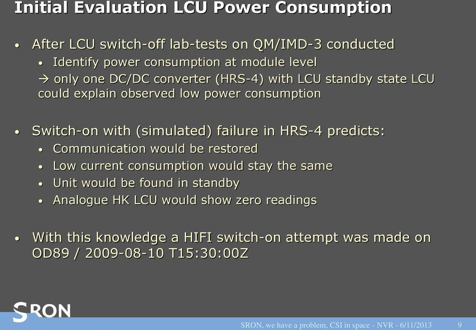 predicts: Communication would be restored Low current consumption would stay the same Unit would be found in standby Analogue HK LCU would show
