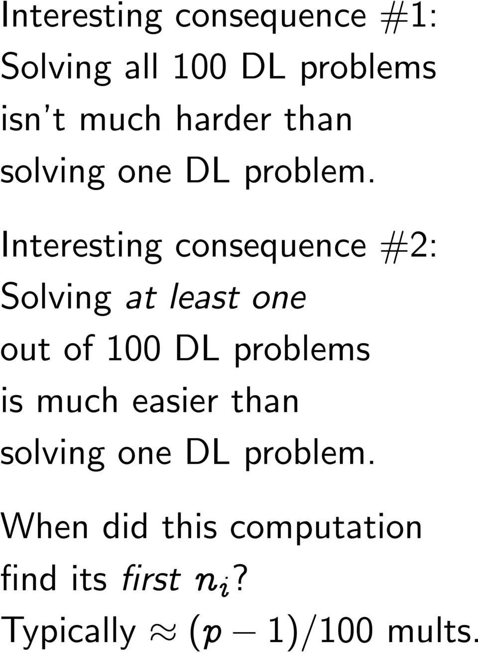 Interesting consequence #2: Solving at least one out of 100 DL problems