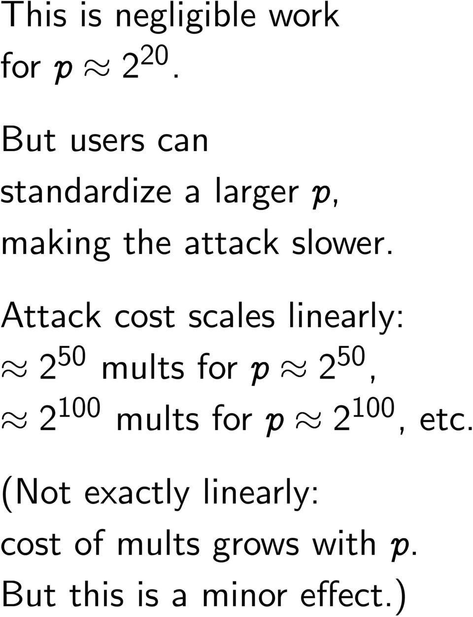 Attack cost scales linearly: 2 50 mults for Ô 2 50, 2 100 mults