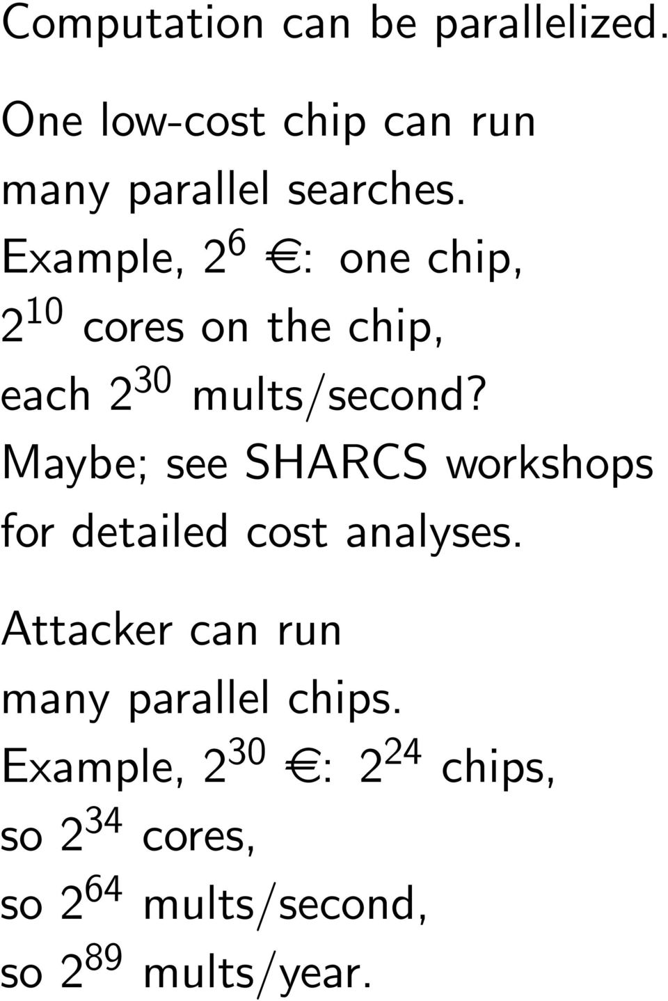 Maybe; see SHARCS workshops for detailed cost analyses.