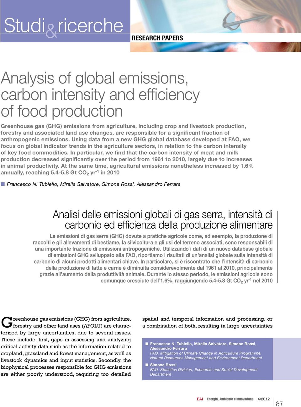 Using data from a new GHG global database developed at FAO, we focus on global indicator trends in the agriculture sectors, in relation to the carbon intensity of key food commodities.