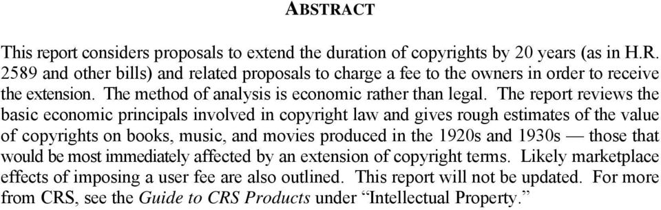 The report reviews the basic economic principals involved in copyright law and gives rough estimates of the value of copyrights on books, music, and movies produced in the 1920s