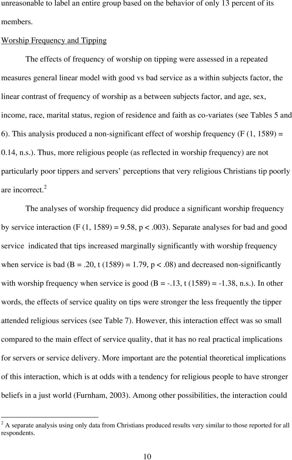 contrast of frequency of worship as a between subjects factor, and age, sex, income, race, marital status, region of residence and faith as co-variates (see Tables 5 and 6).