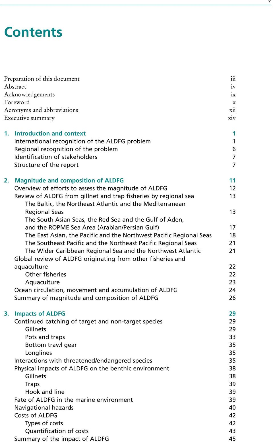 Magnitude and composition of ALDFG 11 Overview of efforts to assess the magnitude of ALDFG 12 Review of ALDFG from gillnet and trap fisheries by regional sea 13 The Baltic, the Northeast Atlantic and