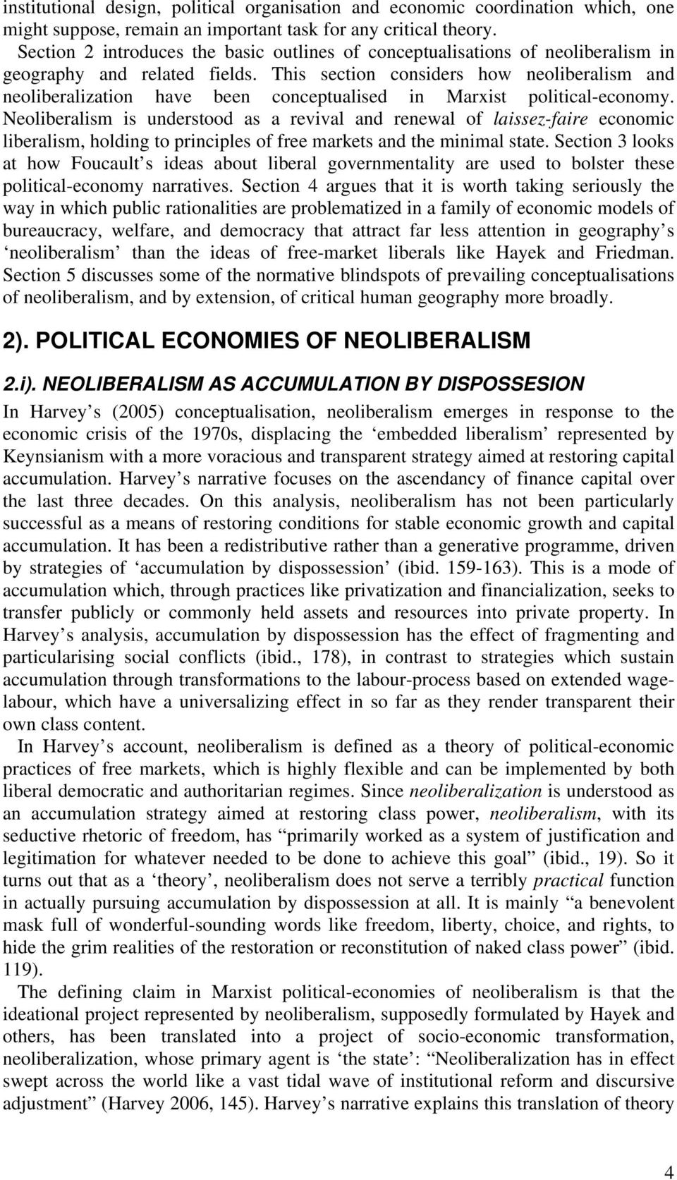 This section considers how neoliberalism and neoliberalization have been conceptualised in Marxist political-economy.