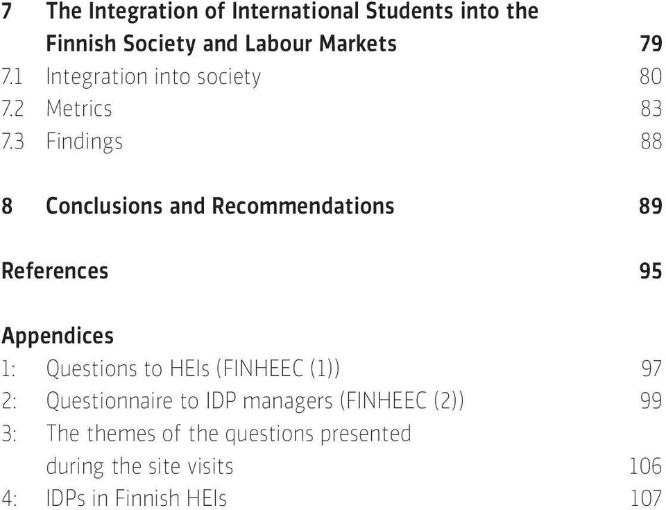 3 Findings 88 8 Conclusions and Recommendations 89 References 95 Appendices 1: Questions to HEIs