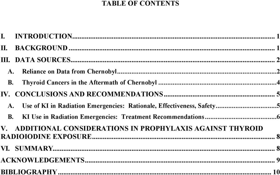 Use of KI in Radiation Emergencies: Rationale, Effectiveness, Safety...5 B.