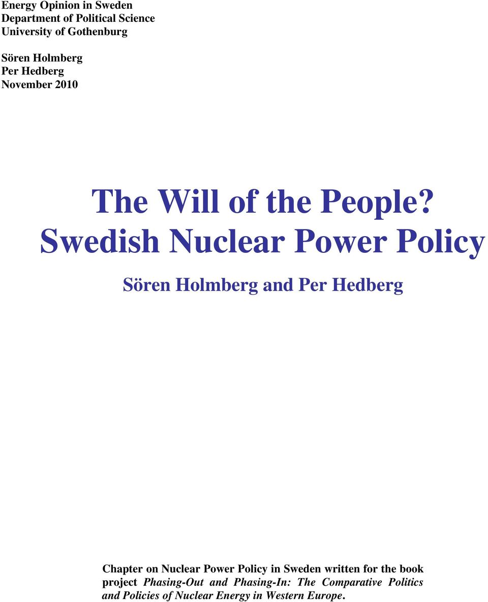 Swedish Nuclear Power Policy Sören Holmberg and Per Hedberg Chapter on Nuclear Power Policy in