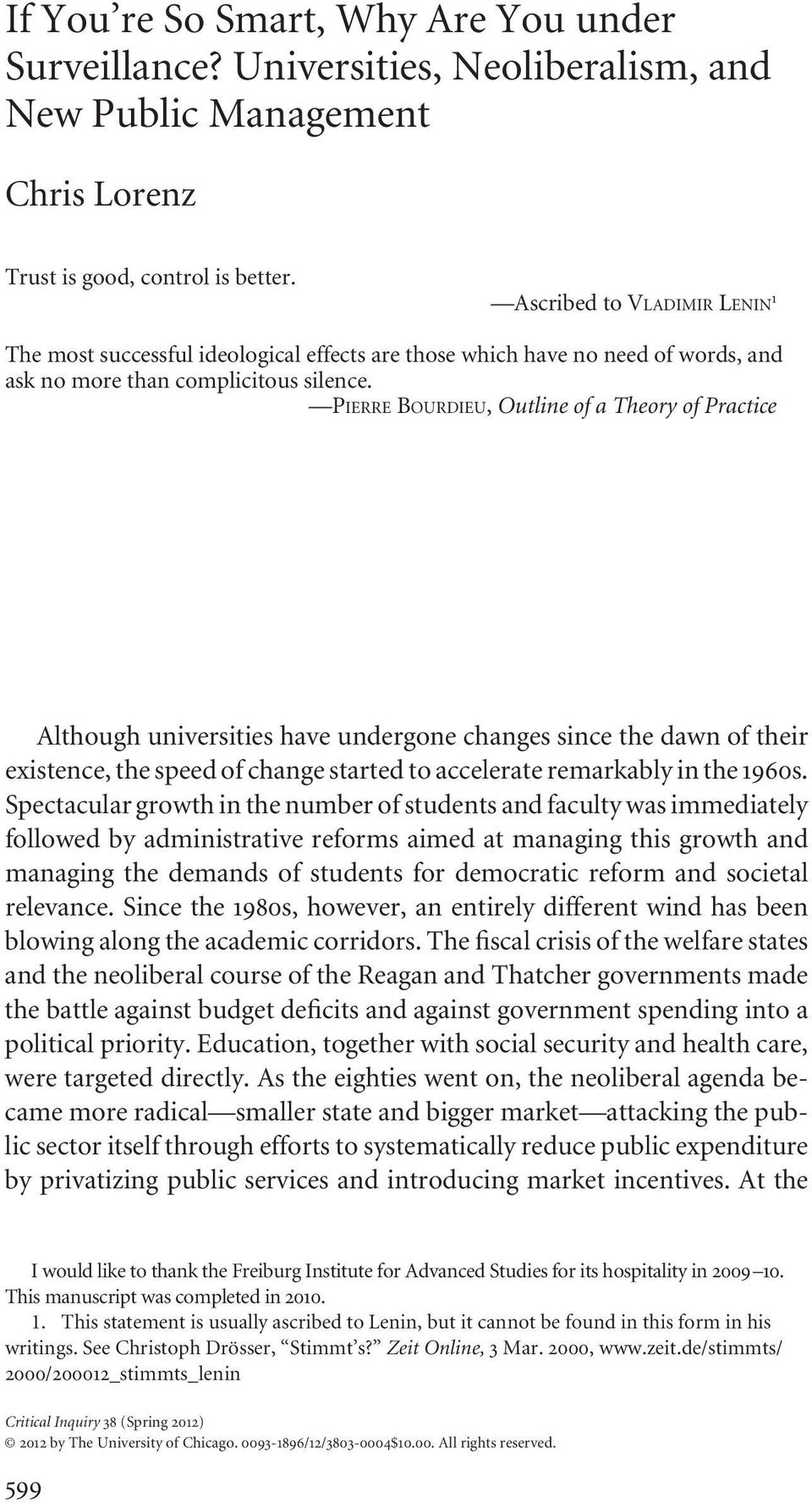 PIERRE BOURDIEU, Outline of a Theory of Practice Although universities have undergone changes since the dawn of their existence, the speed of change started to accelerate remarkably in the 1960s.