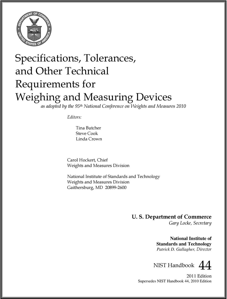 of Standards and Technology Weights and Measures Division Gaithersburg, MD 20899-2600 U. S. Department of Commerce Gary Locke, Secretary National Institute of Standards and Technology Patrick D.