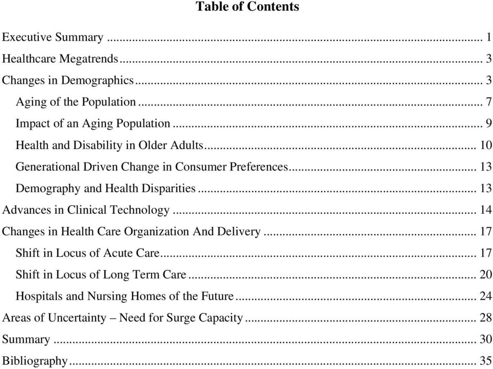 .. 13 Demography and Health Disparities... 13 Advances in Clinical Technology... 14 Changes in Health Care Organization And Delivery.