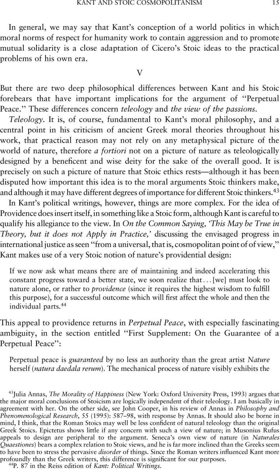 V But there are two deep philosophical differences between Kant and his Stoic forebears that have important implications for the argument of ``Perpetual Peace.