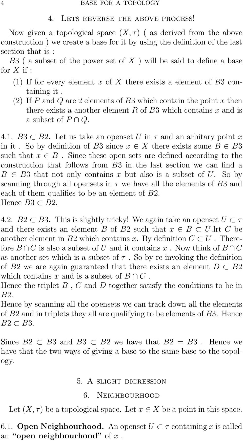 will be said to define a base for X if : (1) If for every element x of X there exists a element of B3 containing it.