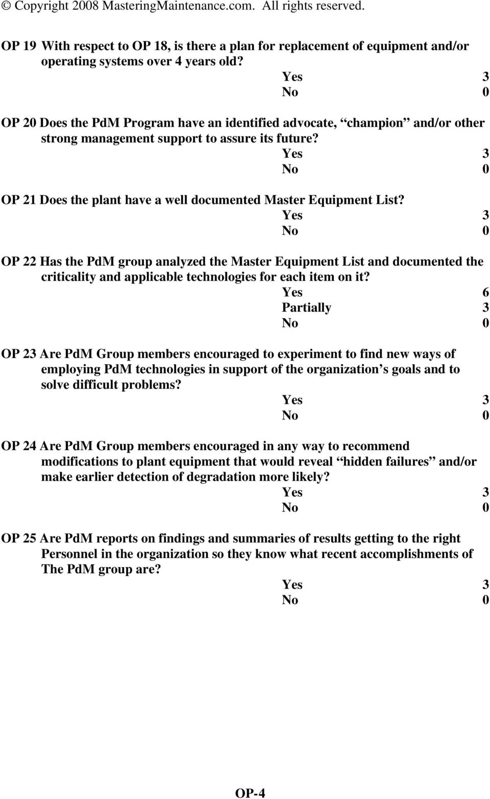 OP 22 Has the PdM group analyzed the Master Equipment List and documented the criticality and applicable technologies for each item on it?