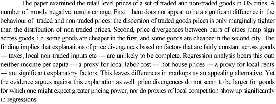 non-traded prices. Second, price divergences between pairs of cities jump sign across goods, i.e. some goods are cheaper in the first, and some goods are cheaper in the second city.