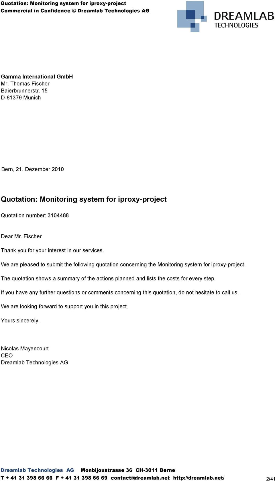 We are pleased to submit the following quotation concerning the Monitoring system for iproxy-project.