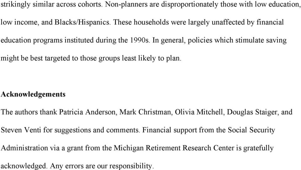 In general, policies which stimulate saving might be best targeted to those groups least likely to plan.