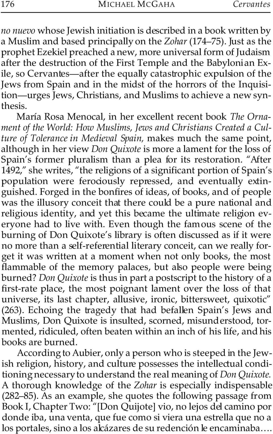 the Jews from Spain and in the midst of the horrors of the Inquisition urges Jews, Christians, and Muslims to achieve a new synthesis.