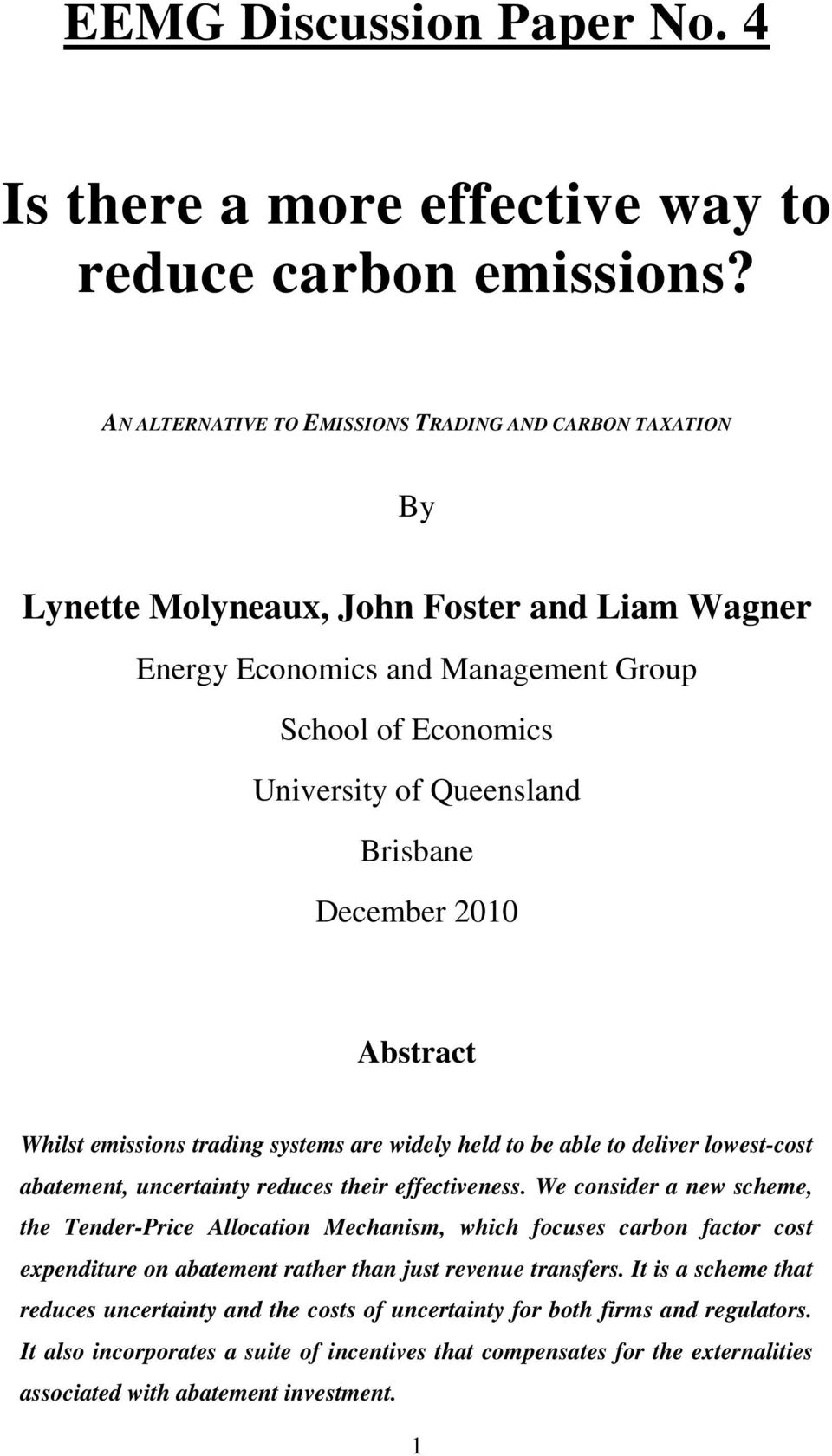 December 2010 Abstract Whilst emissions trading systems are widely held to be able to deliver lowest-cost abatement, uncertainty reduces their effectiveness.