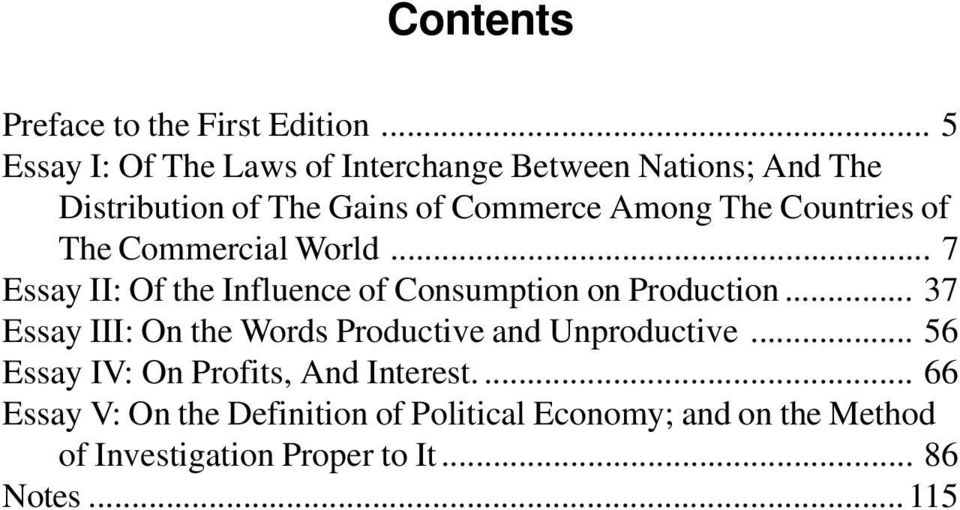 Countries of The Commercial World... 7 Essay II: Of the Influence of Consumption on Production.