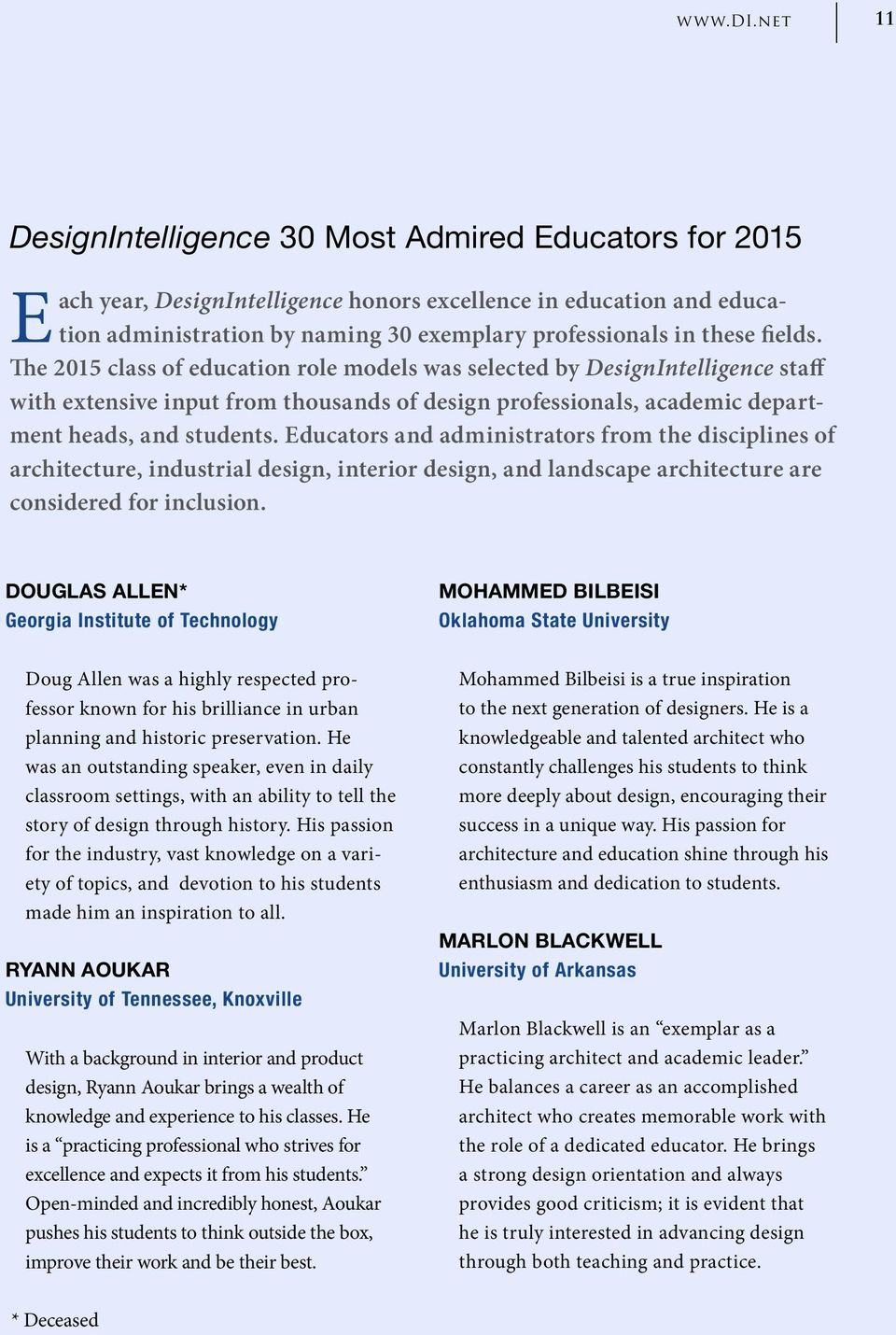 fields. The 2015 class of education role models was selected by DesignIntelligence staff with extensive input from thousands of design professionals, academic department heads, and students.