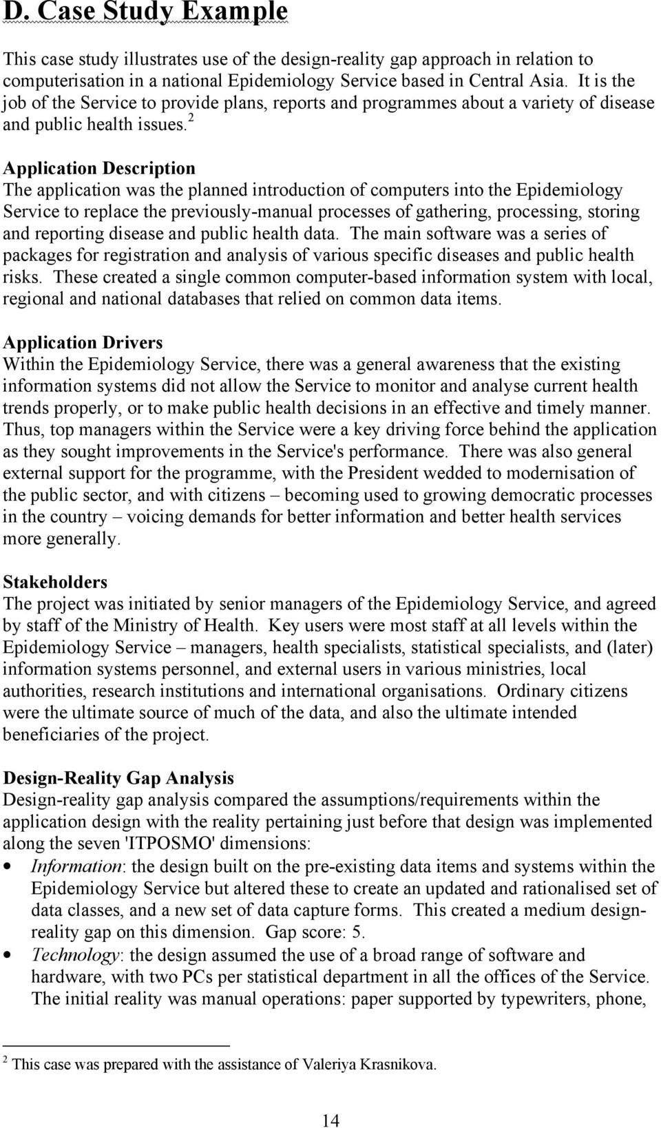 2 Application Description The application was the planned introduction of computers into the Epidemiology Service to replace the previously-manual processes of gathering, processing, storing and