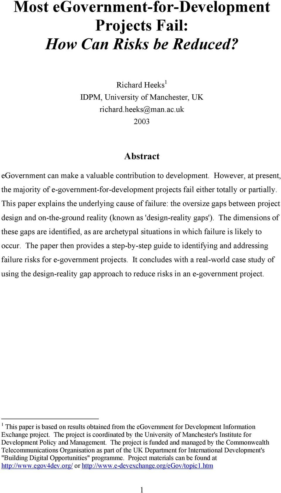 This paper explains the underlying cause of failure: the oversize gaps between project design and on-the-ground reality (known as 'design-reality gaps').