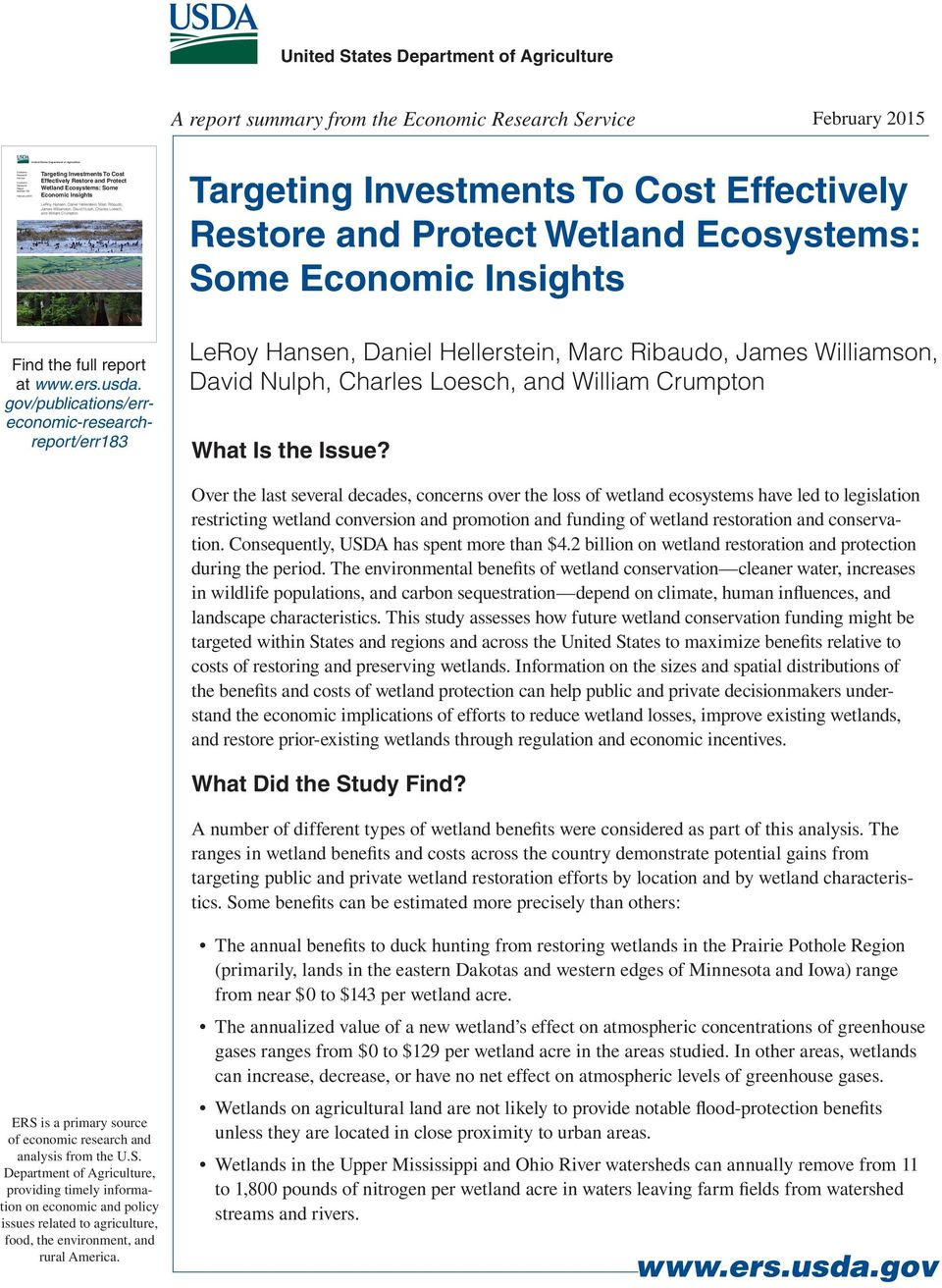 Nulph, Charles Loesch, and William Crumpton Targeting Investments To Cost Effectively Restore and Protect Wetland Ecosystems: Some Economic Insights Find the full report at www.ers.usda.