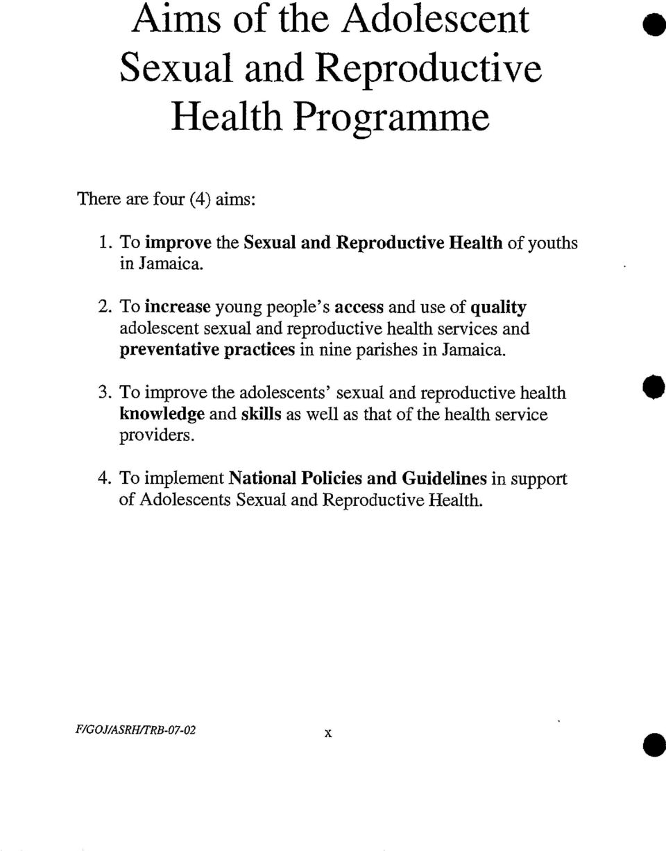 To increase young people's access and use of quality adolescent sexual and reproductive health services and preventative practices in nine
