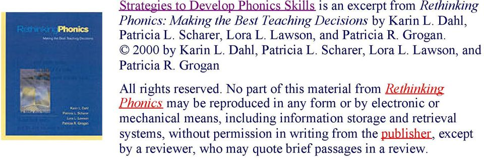 No part of this material from Rethinking Phonics may be reproduced in any form or by electronic or mechanical means, including information