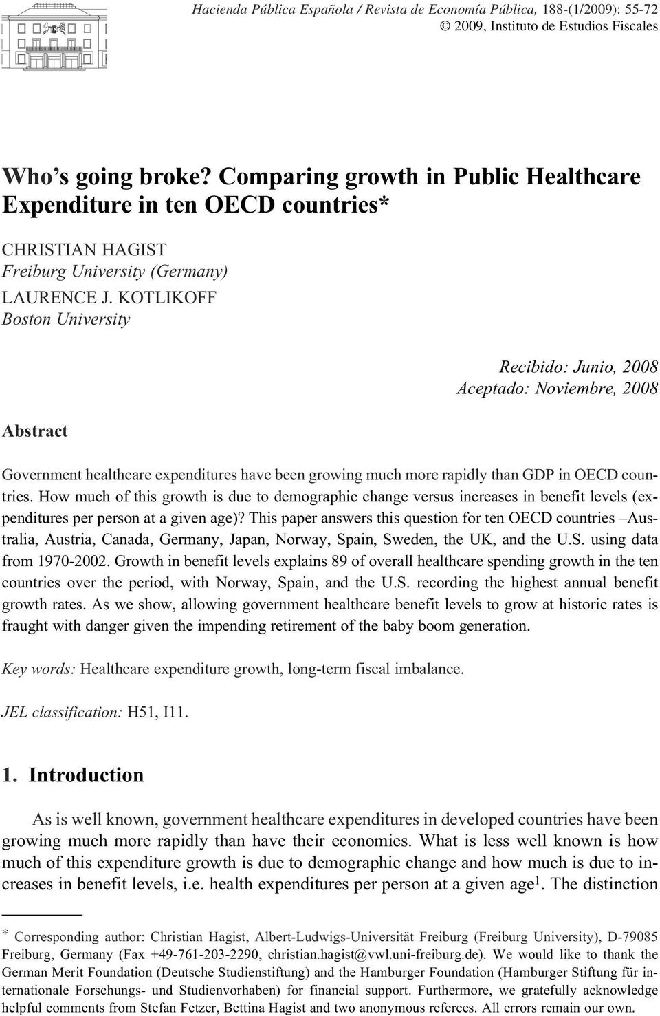 KOTLIKOFF Boston University Abstract Recibido: Junio, 2008 Aceptado: Noviembre, 2008 Government healthcare expenditures have been growing much more rapidly than GDP in OECD countries.