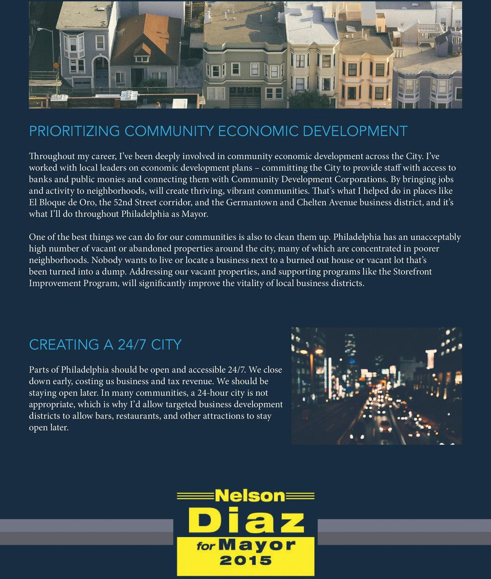 By bringing jobs and activity to neighborhoods, will create thriving, vibrant communities.