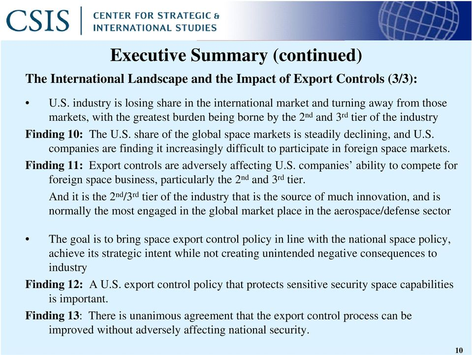 Finding 11: Export controls are adversely affecting U.S. companies ability to compete for foreign space business, particularly the 2 nd and 3 rd tier.