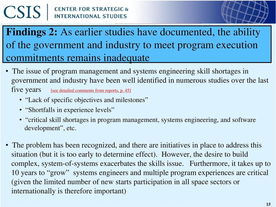 45] Lack of specific objectives and milestones Shortfalls in experience levels critical skill shortages in program management, systems engineering, and software development, etc.